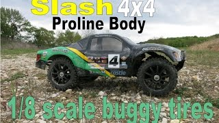 TRAXXAS SLASH [] PROLINE BODY & 1/8 SCALE BUGGY TIRES [] ROOSTER RC