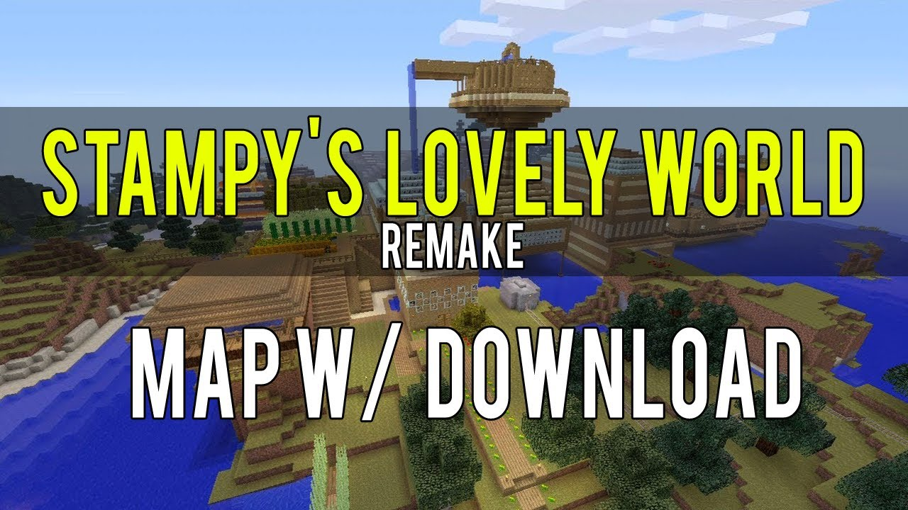 Minecraft Xbox 360 Stampy 39 s Lovely World Map Download REMAKE YouTube