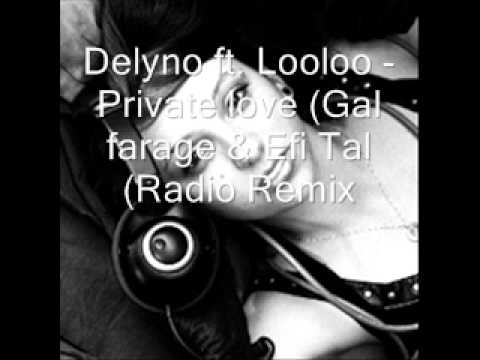 Delyno ft. Looloo - Private love (Gal farage & Efi Tal Radio...