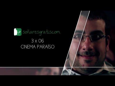 Soñar es gratis.3×06.Cinema paraiso