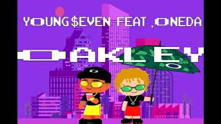 Young $even x Oneda - OAKLEY [Official Audio]