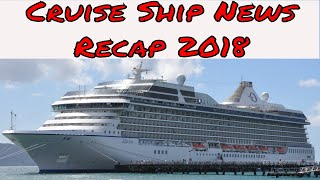 New Cruise Ships Delivered and Cruising News From Jan to June 2018
