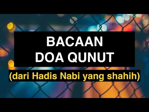 Download  Doa Qunut: Bacaan Doa Qunut Qunut untuk Sholat Witir dari Hadis Shahih Gratis, download lagu terbaru