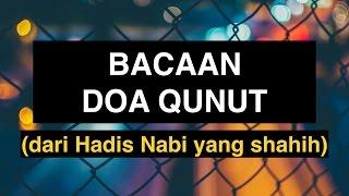 Doa Qunut: Bacaan Doa Qunut (Qunut untuk Sholat Witir) dari Hadis Shahih