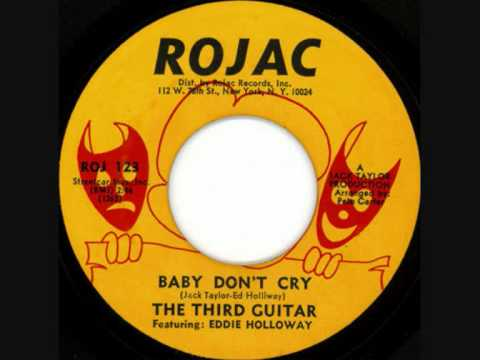 THE THIRD GUITAR Featuring: EDDIE HOLLOWAY - Baby Don't Cry