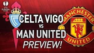 Celta Vigo Vs Manchester United - EUROPA LEAGUE SEMI FINAL PREVIEW