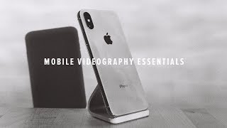 5 MOBILE VIDEOGRAPHY ESSENTIALS