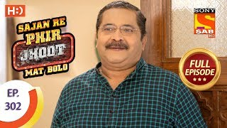 Sajan Re Phir Jhoot Mat Bolo - Ep 302 - Full Episode - 24th July, 2018