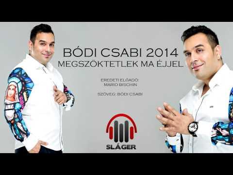Bódi Csabi - Megszöktetlek Ma éjjel 2014