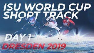 ISU World Cup Short Track | Dresden 2019 Day 1