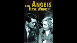 Only Angels Have Wings (1939) - Official Trailer