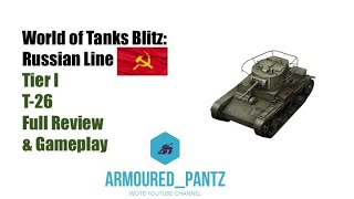 World of Tanks Blitz: Russian Line Tier 1- T-26 Full Tank Guide & Gameplay