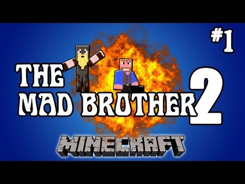 Minecraft: The Mad Brother 2 | Part 1 of 3, Dumb and Dumber