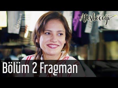 Ateşböceği 2. Bölüm Fragman