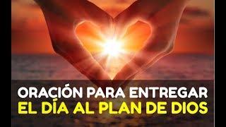 ORACION de La Mañana Cristiana PARA ENTREGAR EL DÍA EN EL PLAN Y MANOS DE DIOS
