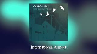 Watch Carbon Leaf International Airport video
