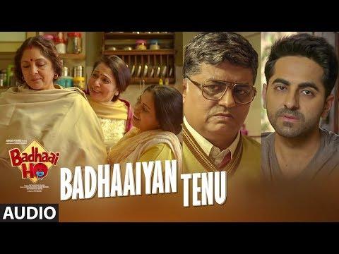 Badhaaiyan Tenu Full Audio | Badhaai Ho | Ayushmann Khurrana, Sanya Malhotra | Tanishk Bagchi