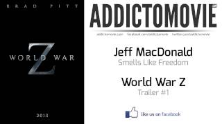 World War Z - Trailer Music #1 (Jeff MacDonald - Smells Like Freedom)