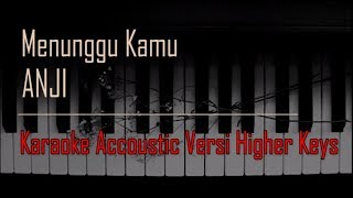 Anji - Menunggu Kamu Karaoke Versi Higher Keys