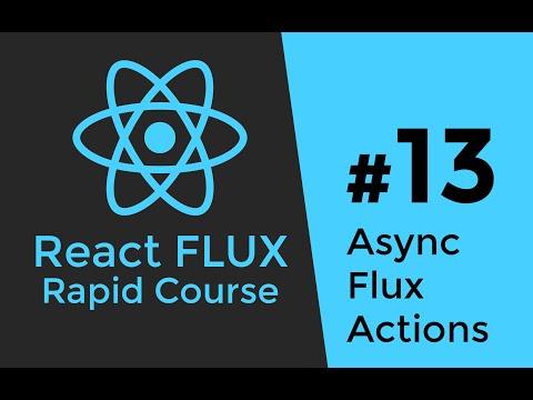 REACT FLUX TUTORIAL #13 - Asynchronous & AJAX Flux Actions