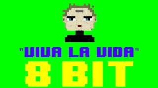 Viva La Vida 8 Bit Remix Version Tribute To Coldplay 8 Bit Universe