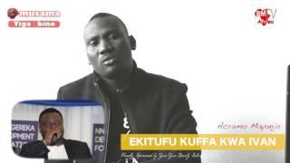 Omusama Yiga Bino : Ekituffu kunfa ya Ivan Semwanga eyali bba wa Zari