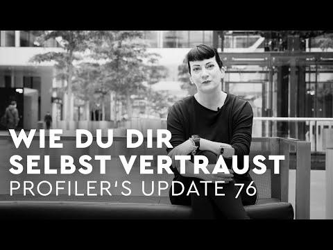 Wie Du Dir selbst vertraust - Profiler's Update 76