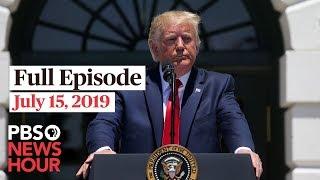 PBS NewsHour live show July 15, 2019