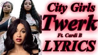 City Girls - Twerk ft. Cardi B LYRICS