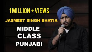 Middle Class Punjabi I Stand Up Comedy by Jasmeet Singh Bhatia