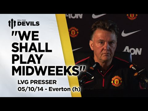We Shall Play Midweeks! | Manchester United vs Everton | Van Gaal Press Conference