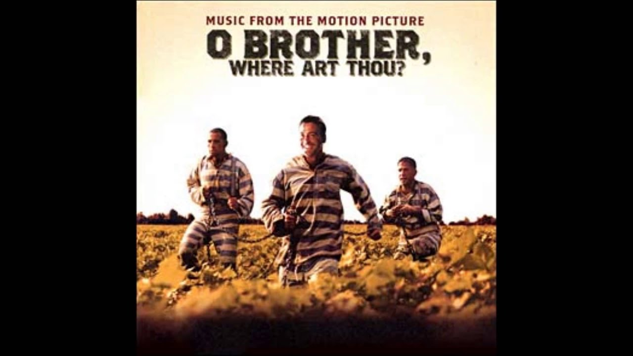O Brother Where Art Thou O Brother Where Art Thou Soundtrack