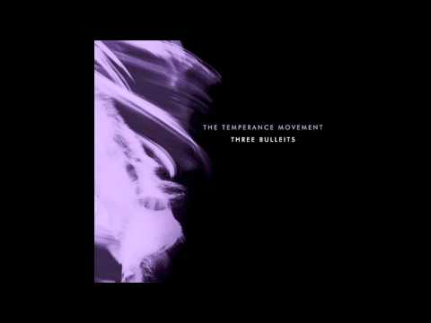 The Temperance Movement - Three Bulleits