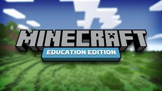 A Look at Minecraft Education Edition