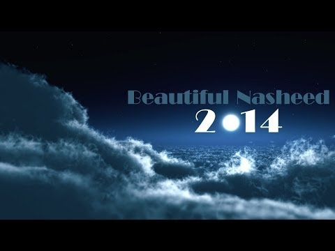 Beautiful Nasheed (ilahi) 2014 video