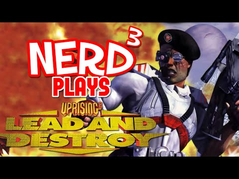 Nerd³ Plays... Uprising 2: Lead and Destroy - The RTSFPS