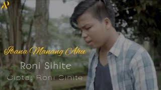 IBANA MANANG AHU - RONI SIHITE [ ] - Lagu Batak terbaru 2020