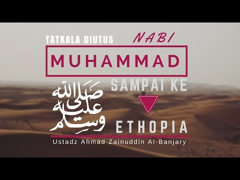 Tatkala Diutus Menjadi Nabi Muhammad shallallahu 'alaihi wasallam Sampai Ke Ethiopia