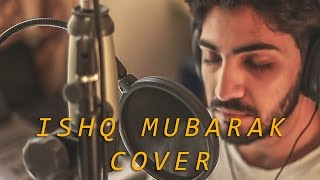 download lagu Ishq Mubarak  Unplugged Version By Danish Kidwai  gratis