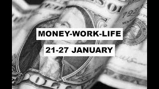21-27 JANUARY 2019 MONEY-WORK-LIFE