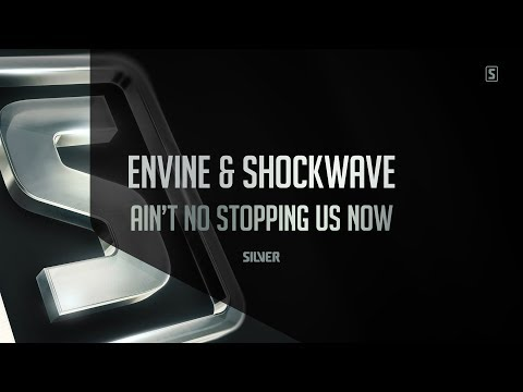 Envine & Shockwave - Ain't No Stopping Us Now (#SSL089)