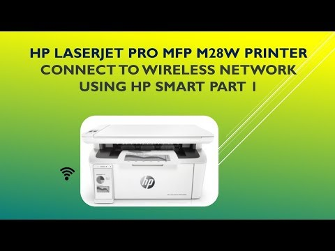 HP LaserJet Pro MFP M28w | M29w : Connect to wireless network using HP Smart apps - Part 1
