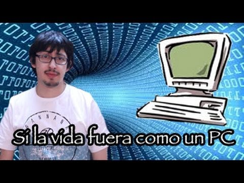 Si la vida fuera como un PC - Chilenito TV