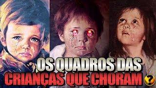 A MALDIÇÃO DOS QUADROS DAS CRIANÇAS QUE CHORAM - A VERDADEIRA HISTÓRIA !!