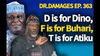 Dr. Damages Show - Episode 363: D is for Dino, F is for Buhari, T is for Atiku