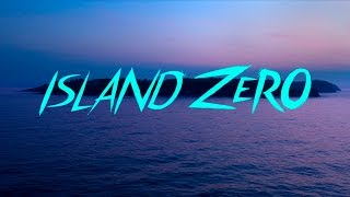 ISLAND ZERO Official Trailer