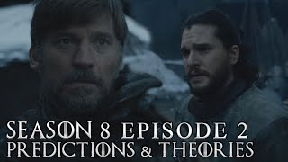 Game of Thrones Season 8 Episode 2 Predictions and Theories
