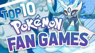Top 10 Pokemon Fan Games! Best Pokemon Fan Made Games w/ TheUzigunner