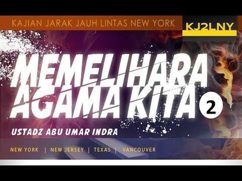 Live | MEMELIHARA AGAMA KITA #2  -  Ustadz Abu Umar Indra حفظه الله