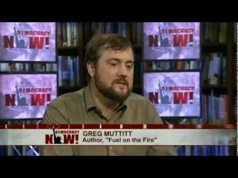 Fuel on the Fire: Author Greg Muttit on Oil & Politics in Occupied Iraq, Arab Spring. 1 of 2